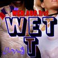 Wet T